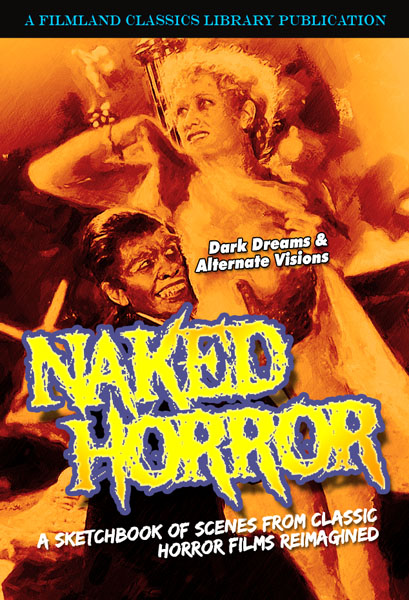 """NAKED HORRORS"" Sketchbook by Arlis -- Premium Package w/ Signed Bonus Print!"