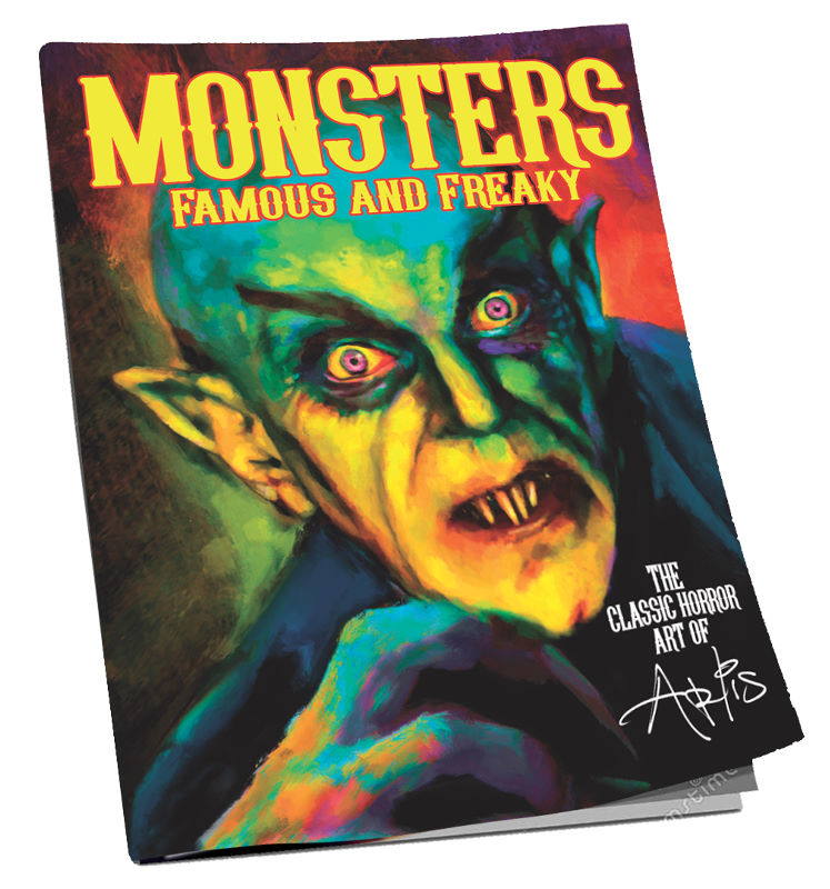 Monsters: Famous and Freaky:  The Classic Horror Art of Arlis  (Pre-Order Paperback Edition & Free Shipping!)