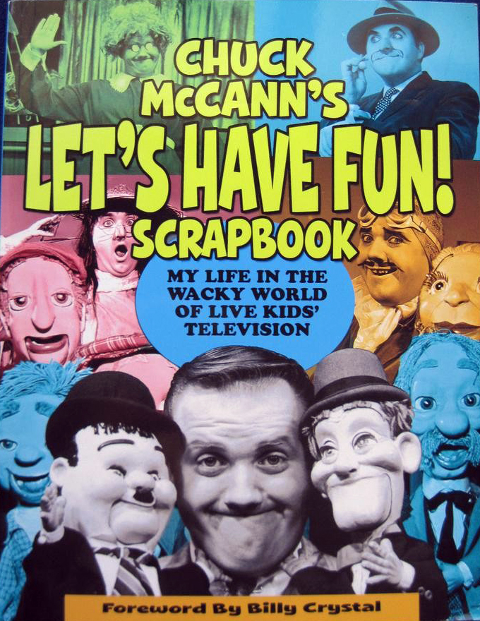 "Chuck McCann's ""Let's Have Fun"" Scrapbook (First Edition Trade paperback) Collection of Ray Ferry"