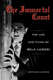 The Immortal Count: The Life and Films of Bela Lugosi - NEW  HARDCOVER