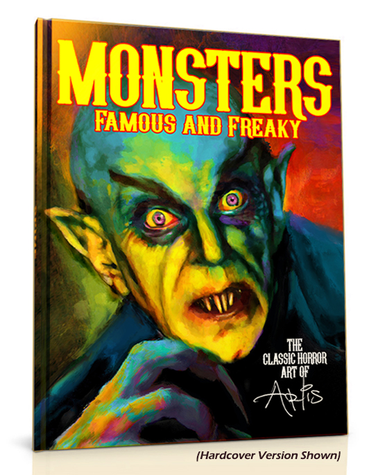Monsters: Famous and Freaky:  The Classic Horror Art of Arlis  (Hard Cover Edition)